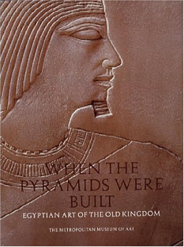 9780870999086: When the Pyramids Were Built: Egyptian Art of the Old Kingdom