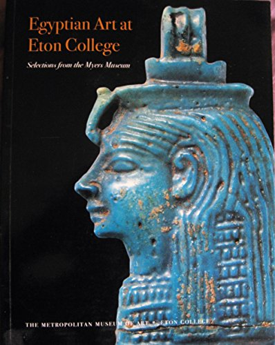 9780870999215: Egyptian Art at Eton College: Selections from the Myers Museum