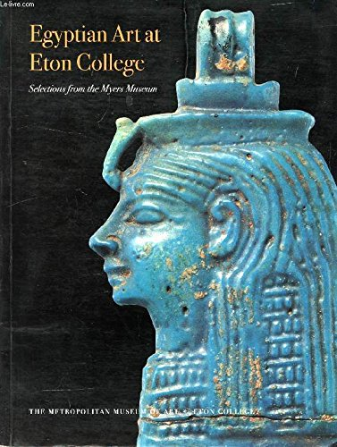9780870999215: Egyptian Art at Eton College : Selections from the Myers Museum