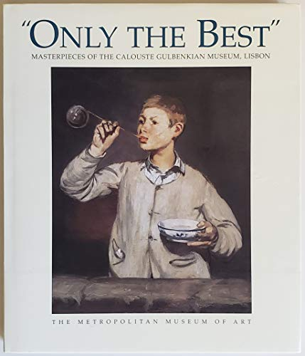 9780870999260: Only the Best: Masterpieces of the Calouste Gulbenkian Museum, Lisbon