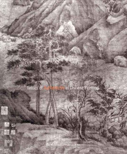 Issues of Authenticity in Chinese Painting: (China) Smith, Judith G.; Fong, Wen C.