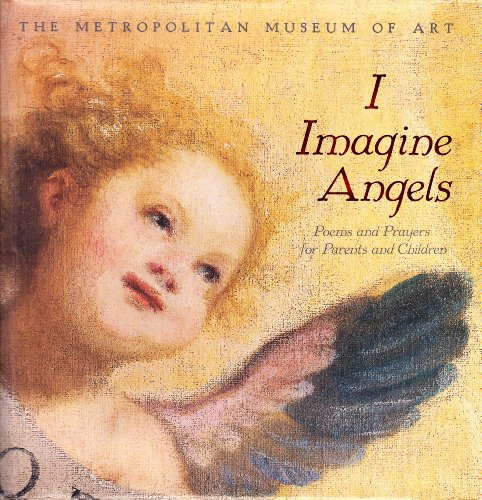 9780870999499: I Imagine Angels: Poems and Prayers for Parents and Children