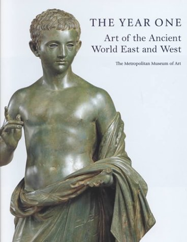 9780870999611: The Year One: Art of the Ancient World, East and West.
