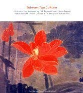 9780870999840: Between Two Cultures: Late-Nineteenth- And Twentieth-Century Chinese Paintings from the Robert H. Ellsworth Collection in the Metropolitan Museum of Art
