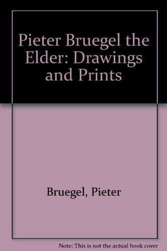 9780870999901: Pieter Bruegel The Elder: Drawings and Prints