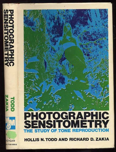 9780871000002: Photographic Sensitometry: The Study of Tone Reproduction