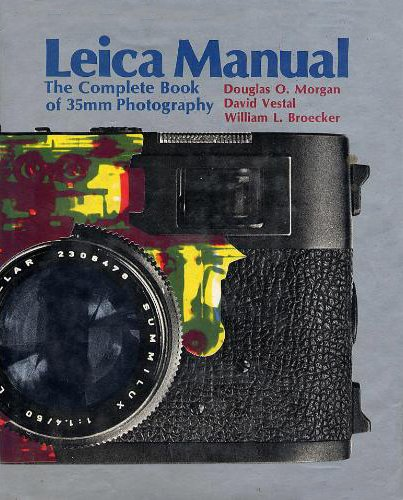 9780871000033: Leica Manual: The Complete Book of 35mm Photography