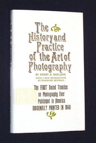9780871000149: The History and Practice of the Art of Photography