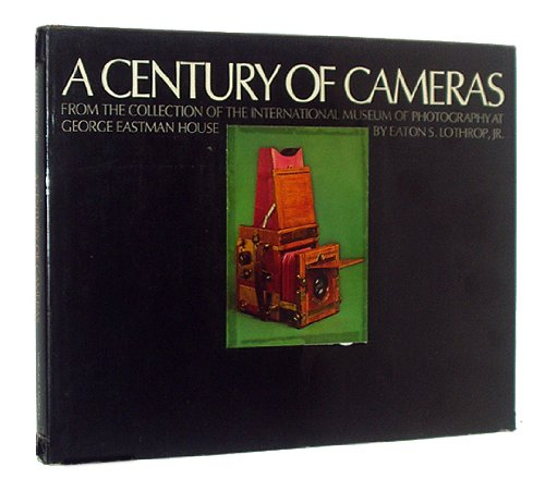 9780871000446: A Century of Cameras from the collection of the International Museum of Photography at George Eastman House