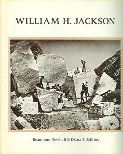 William H. Jackson: Beaumont Newhall