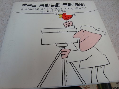 9780871000477: The Hole Thing: A Manual of Pinhole Photography