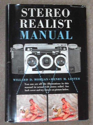 Stereo-Realist Manual: Morgan, Willard D.,