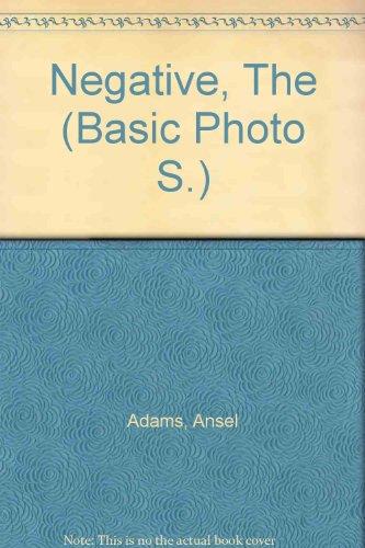 9780871000576: Negative, The (Basic Photo S.)
