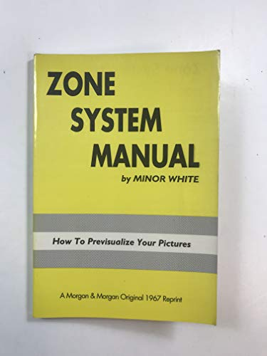 9780871000637: Zone System Manual: Previsualization, Exposure, Development, Printing (The Ansel Adams Zone System As a Basis of Intuitive Photography)