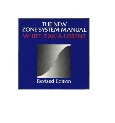The new Zone System Manual: White, Zakia, Lorenz