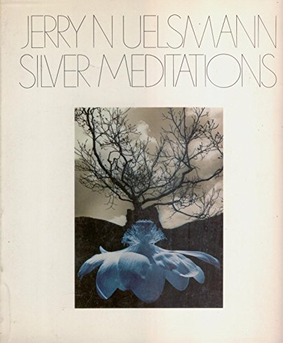 SILVER MEDITATIONS. Introduction by Peter C. Bunnell.: Uelsmann, Jerry N.