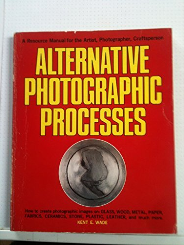 9780871001368: Alternative photographic processes: A resource manual for the artist, photographer, craftsperson