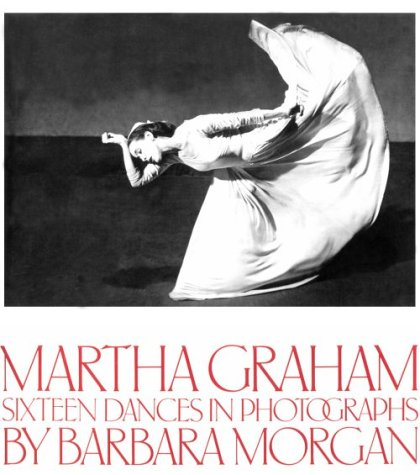 9780871001764: Martha Graham: Sixteen Dances in Photographs