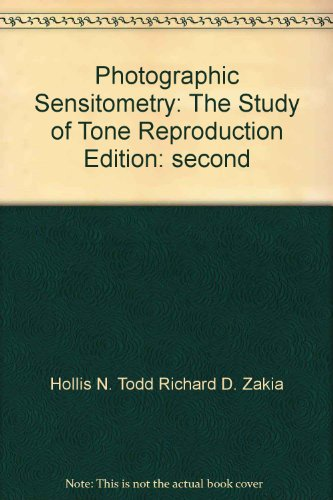 9780871001801: Photographic Sensitometry: The Study of Tone Reproduction