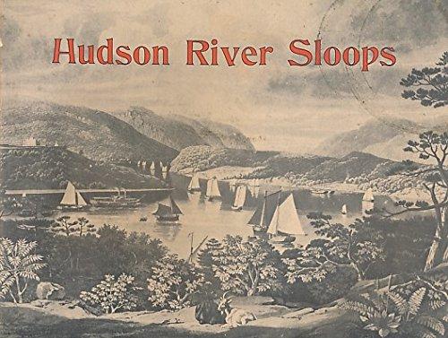 Hudson River sloops; A brief history and: Hudson River Sloop