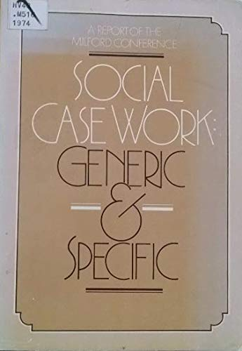 Social Case Work, Generic and Specific: An: Milford Conference