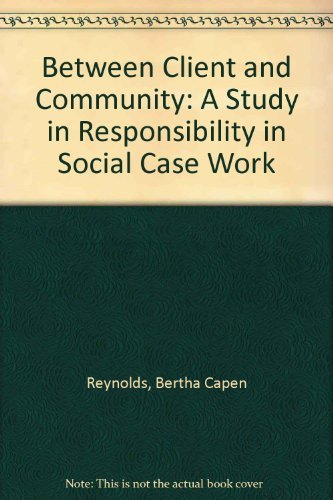 9780871011022: Between Client and Community: A Study in Responsibility in Social Case Work