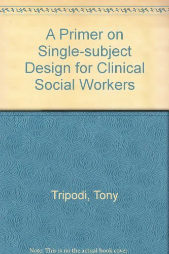 9780871012388: A Primer on Single-Subject Design for Clinical Social Workers