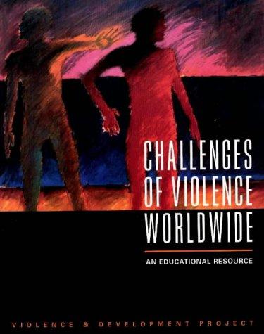 Challenges of Violence Worldwide : An Educational: Dorothy Van Soest;