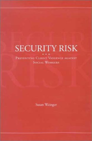 9780871013217: Security Risk: Preventing Client Violence Against Social Workers