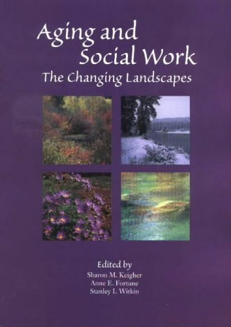 9780871013262: Aging and Social Work: The Changing Landscapes