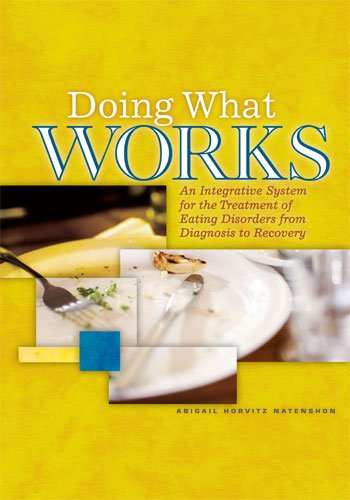 9780871013903: Doing What Works: An Integrative System for Treating Eating Disorders from Diagnosis to Recovery