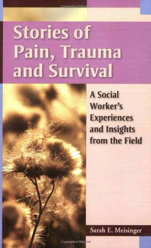 9780871013910: Stories of Pain, Trauma, and Survival: A Social Worker's Experiences and Insights from the Field