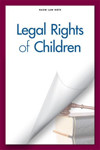 Legal Rights of Children (Paperback): General Counsel Nasw, Nasw