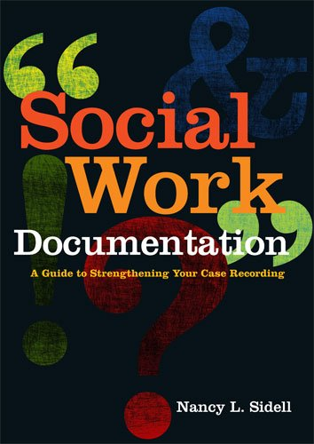 9780871014047: Social Work Documentation: A Guide to Strengthening Your Case Recording
