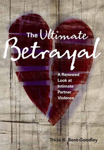 9780871014184: The Ultimate Betrayal: A Renewed Look at Intimate Partner Violence