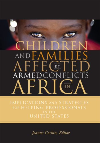 9780871014429: Children and Families Affected by Armed Conflicts in Africa: Implications and Strategies for Helping Professionals in the United States