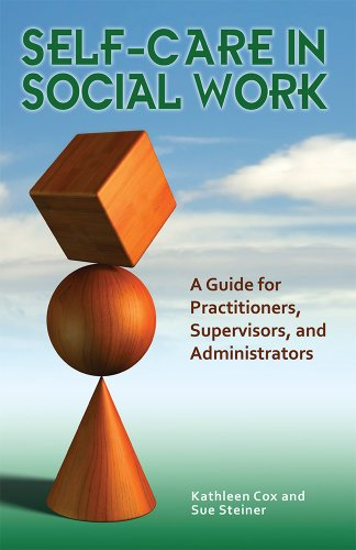 9780871014443: Self-Care in Social Work: A Guide for Practitioners, Supervisors, and Administrators