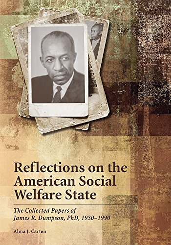 9780871014580: Reflections on the American Social Welfare State: The Collected Papers of James R. Dumpson, PhD, 1930-1990