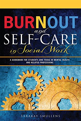 9780871014627: Burnout and Self-Care in Social Work: A Guidebook for Students and Those in Mental Health and Related Professions