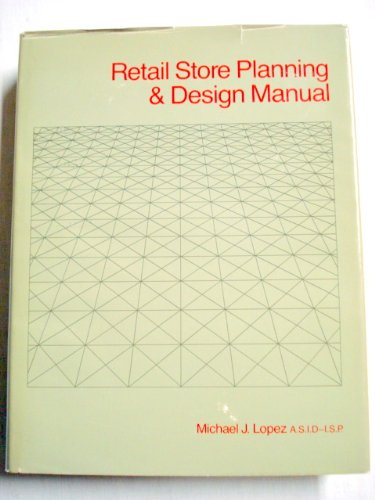 Retail Store Planning and Design Manual: Lopez, Michael J.