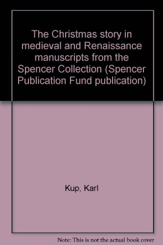 9780871040534: The Christmas story in medieval and Renaissance manuscripts from the Spencer Collection (Spencer Publication Fund publication)