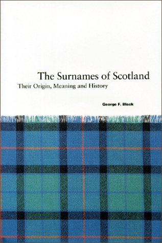 9780871041722: Surnames of Scotland : Their Origin, Meaning and History