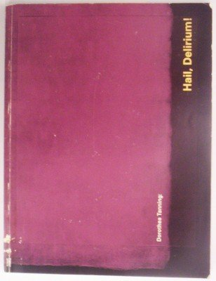 9780871044303: Dorothea Tanning: Hail, Delirium! a Catalogue Raisonne of the Artist's Illustrated Books and Prints, 1942-1991