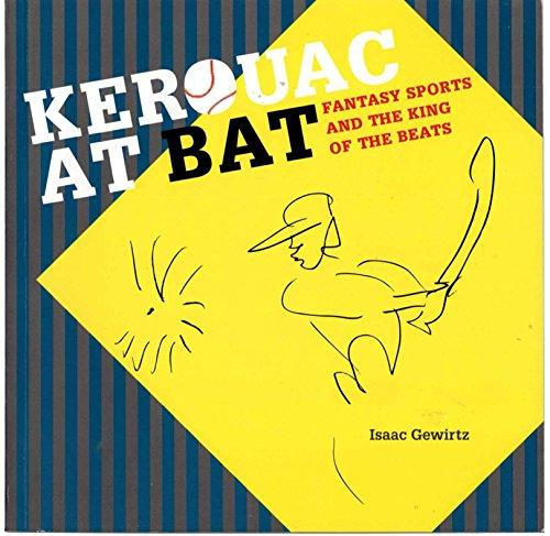 9780871044624: Kerouac At Bat: Fantasy Sports and the King of the Beats.