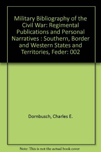9780871045140: Military Bibliography of the Civil War: Regimental Publications and Personal Narratives : Southern, Border and Western States and Territories, Feder