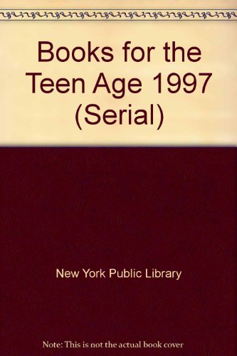 Books for the Teen Age 1997 (Serial): New York Public Library