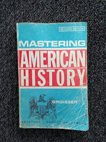 Mastering American History: Groisser, Philip L.