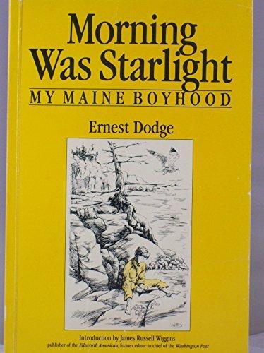 9780871060471: Morning was starlight: My Maine boyhood