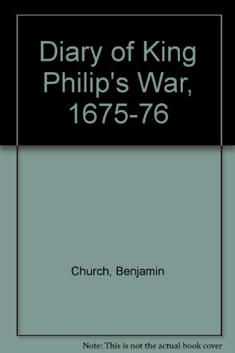 DIARY OF KING PHILIP'S WAR 1675-167