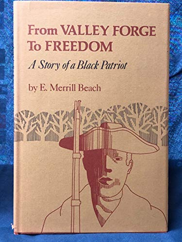 From Valley Forge to Freedom: A Story of a Black Patriot.: BEACH, E. Merrill.